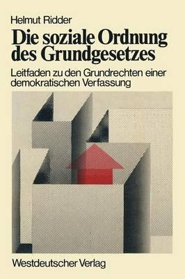 Die Soziale Ordnung des Grundgesetzes (German, Paperback, 1975 ed.): Helmut Ridder