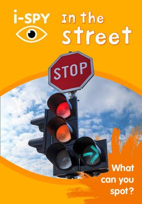 i-SPY In the Street - What Can You Spot? (Paperback): I Spy