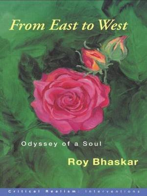 From East to West - Odyssey of a Soul (Paperback, New): Roy Bhaskar