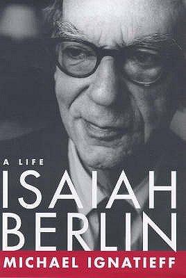 Isaiah Berlin - A Life (Hardcover, Reissue): Michael Ignatieff