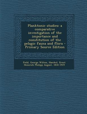 Planktonic Studies - A Comparative Investigation of the Importance and Constitution of the Pelagic Fauna and Flora (Paperback):...