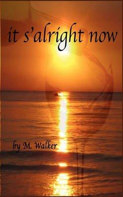 It S'Alright Now (Paperback): Michelle Walker