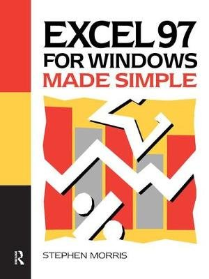 Excel 97 for Windows Made Simple (Hardcover): Stephen Morris