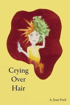 Crying Over Hair (Paperback): A Joan Ford