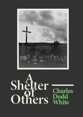 A Shelter of Others (Paperback): Charles Dodd White