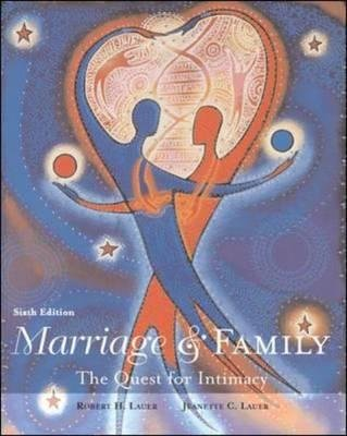 Marriage and Family - The Quest for Intimacy (Paperback, 6th Revised edition): Robert H Lauer, Jeanette C Lauer