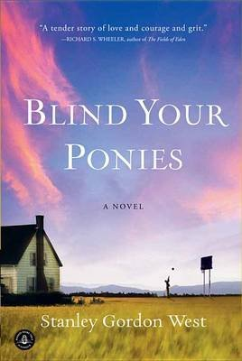 Blind Your Ponies (Electronic book text): Stanley Gordon West