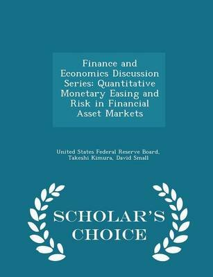 Finance and Economics Discussion Series - Quantitative Monetary Easing and Risk in Financial Asset Markets - Scholar's...