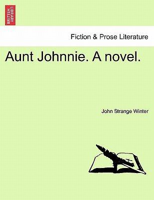 Aunt Johnnie. a Novel.Vol.II (Paperback): John Strange Winter