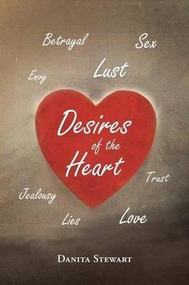 Desires of the Heart (Paperback): Danita Stewart