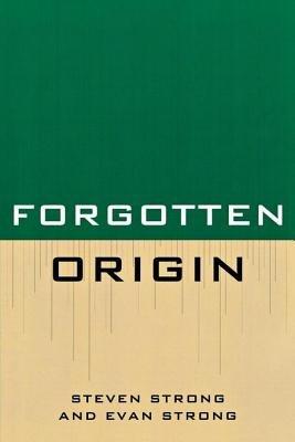 Forgotten Origin (Electronic book text): Steven Strong