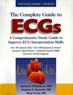 The Complete Guide to Ecgs (Paperback, 2nd): Physicians Press