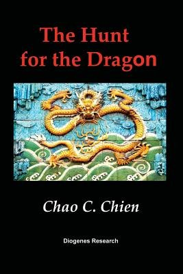 The Hunt for the Dragon (Paperback): Chao C. Chien