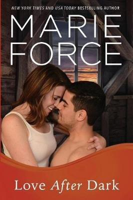Love After Dark - Gansett Island Series, Book 13 (Paperback): Marie Force