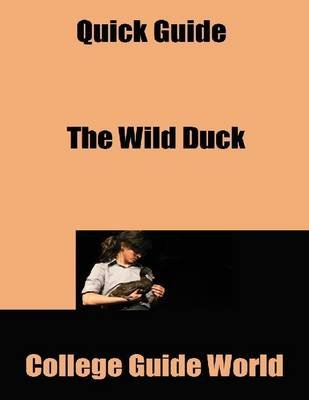 Quick Guide: The Wild Duck (Electronic book text): College Guide World