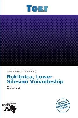 Rokitnica, Lower Silesian Voivodeship (Paperback): Philippe Valentin Giffard