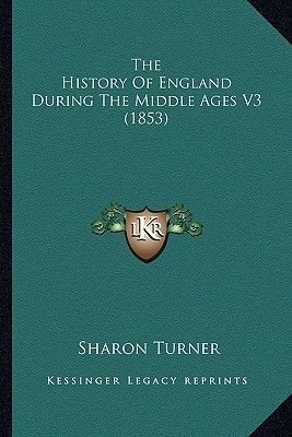 The History of England During the Middle Ages V3 (1853) the History of England During the Middle Ages V3 (1853) (Paperback):...