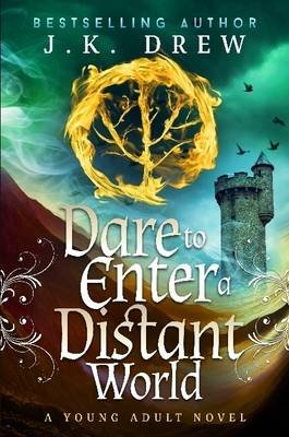 Dare to Enter a Distant World (Paperback): J.K. Drew