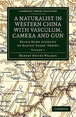 A Naturalist in Western China with Vasculum, Camera and Gun - Being Some Account of Eleven Years' Travel (Paperback):...