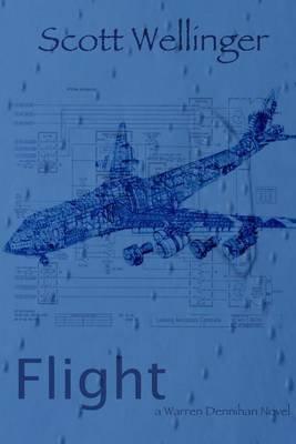 Flight - A Warren Dennihan Novel (Paperback): Scott Wellinger