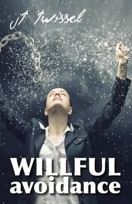 Willful Avoidance (Paperback): JT Twissel