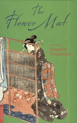 The Flower Mat (Electronic book text): Shugoro Yamamoto