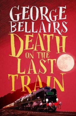 Death on the Last Train (Electronic book text): George Bellairs