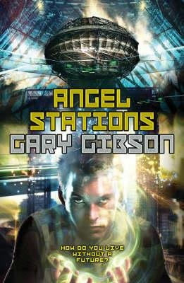 Angel Stations (Paperback): Gary Gibson