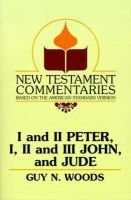 I and II Peter, I, II and III John, and Jude - A Commentary on the New Testament Epistles of Peter, John, and Jude (Paperback):...