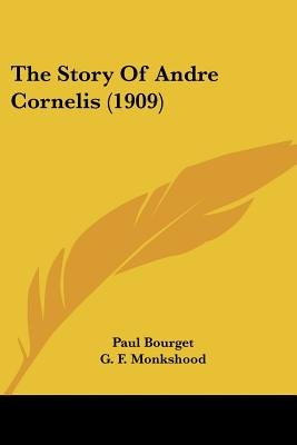The Story of Andre Cornelis (1909) (Paperback): Paul Bourget