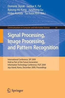Signal Processing, Image Processing and Pattern Recognition, - International Conference, SIP 2009, Held as Part of the Future...