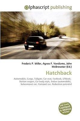 Hatchback (Paperback): Frederic P. Miller, Agnes F. Vandome, John McBrewster