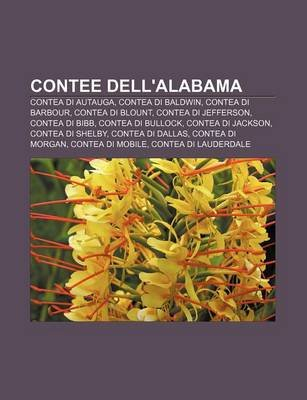 Contee Dell'alabama - Contea Di Autauga, Contea Di Baldwin, Contea Di Barbour, Contea Di Blount, Contea Di Jefferson,...