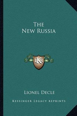 The New Russia (Paperback): Lionel Decle