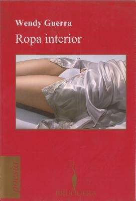 Ropa Interior (Spanish, Paperback): Wendy Guerra