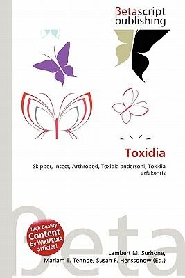 Toxidia (Paperback): Lambert M. Surhone, Mariam T. Tennoe, Susan F. Henssonow