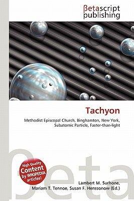 Tachyon (Paperback): Lambert M. Surhone, Mariam T. Tennoe, Susan F. Henssonow