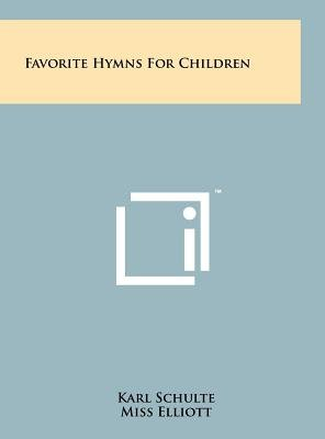 Favorite Hymns for Children (Hardcover): Karl Schulte