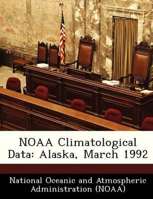 Noaa Climatological Data - Alaska, March 1992 (Paperback):