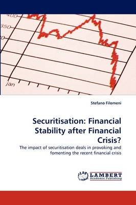 Securitisation - Financial Stability After Financial Crisis? (Paperback): Stefano Filomeni