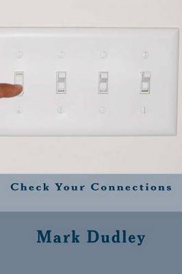 Check Your Connections (Paperback): Mark Dudley