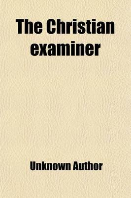 The Christian Examiner (Volume 30 (Mar. -July 1841)) (Paperback): unknownauthor, Books Group
