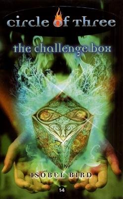 Circle of Three #14: The Challenge Box (Electronic book text): Isobel Bird