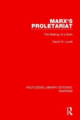 Marx's Proletariat - The Making of a Myth (Paperback): David W. Lovell