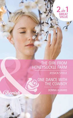 The Girl from Honeysuckle Farm / One Dance with the Cowboy - The Girl from Honeysuckle Farm / One Dance with the Cowboy...