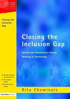Closing the Inclusion Gap: Special and Mainstream Schools Working in Partnership, Includes CD (Electronic book text): Rita...