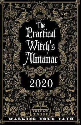 The Practical Witch's Almanac 2020 (Paperback): Friday Gladheart