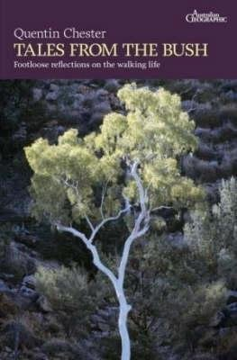 Tales from the Bush - Footloose Reflections on the Walking Life (Paperback): Quentin Chester