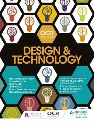 OCR Design and Technology for AS/A Level (Paperback): John Grundy, Sharon McCarthy, Jacki Piroddi, Chris Walker