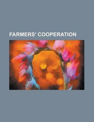 Farmers' Cooperation (Paperback): Anonymous